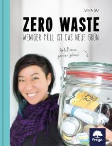 In ihrem Buch präsentiert Shia ein alltagstaugliches Zero Waste-Konzept (c) Wasteland Rebel
